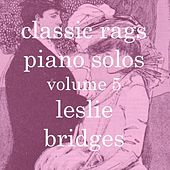 Classic Rags Piano Solos, Vol. 5 by Leslie Bridges
