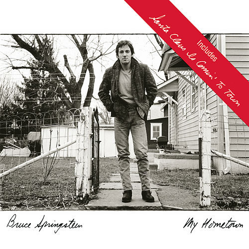 My Hometown/Santa Claus Is Coming To Town by Bruce Springsteen