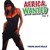 Africa Wanted Vol.3 by Various Artists