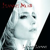 Johnny johnny by Jeanne Mas