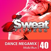 iSweat Fitness Music Vol. 40: Dance Megamix (140-152 BPM for Run by Various Artists