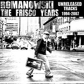 Frisco Years 94-07 by Romanowski