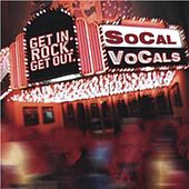Get In. Rock. Get Out. by The SoCal VoCals