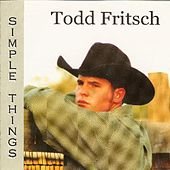 Simple Things by Todd Fritsch