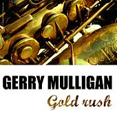 Gold Rush by Gerry Mulligan