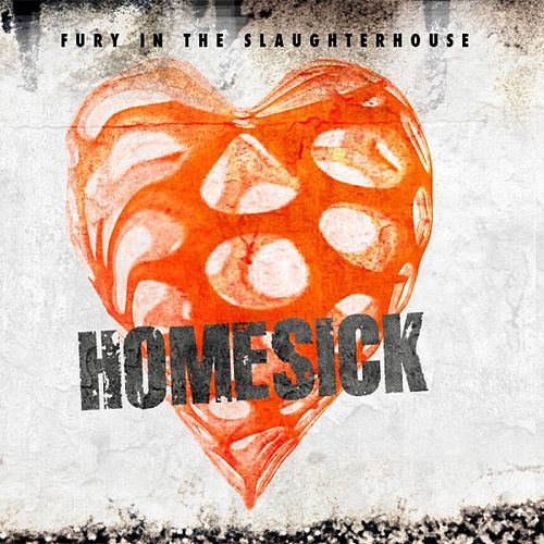 Homesick by Fury In The Slaughterhouse