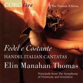 Fedel e Costante - Handel Italian Cantatas by Elin Manahan Thomas