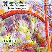 Philippe Gaubert, Claude Debussy, Jean Francaix by Trio Cantabile, H. -J. Wegener, G. Larisch, Ch. Kröker