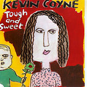 Tough And Sweet by Kevin Coyne