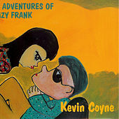 The Adventures Of Crazy Frank by Kevin Coyne