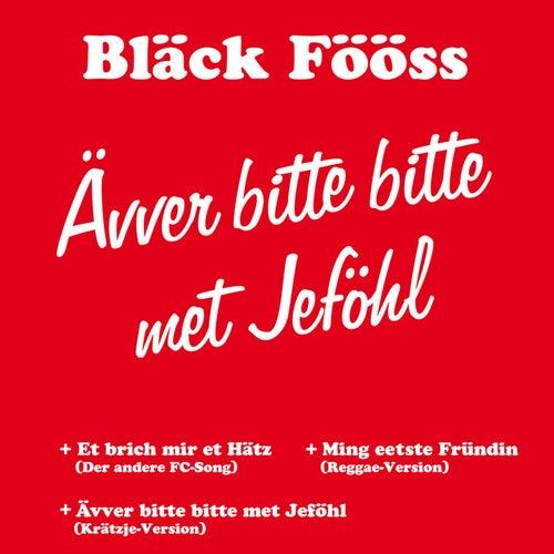 Ävver bitte bitte met Jeföhl by Bläck Fööss