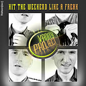 Hit The Weekend Like A Freak ( Remix EP ) by The Vanity Project