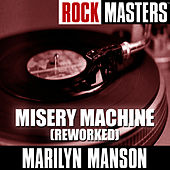 Rock Masters: Misery Machine (Reworked) von Marilyn Manson