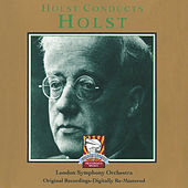 Holst Conducts Holst by London Symphony Orchestra