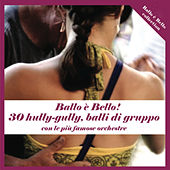 30 Hully-gully, balli di gruppo con le più famose orchestre by Various Artists