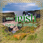 When Irish Eyes Are Smiling by Various Artists