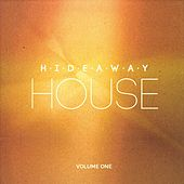 Hideaway House, Vol. 1 (Ibiza's Finest Deep & Chill House Tunes for Dreaming of Far Away Places) by Various Artists