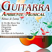 Guitarra Instrumental Española. Ambiente Musical by Antonio De Lucena