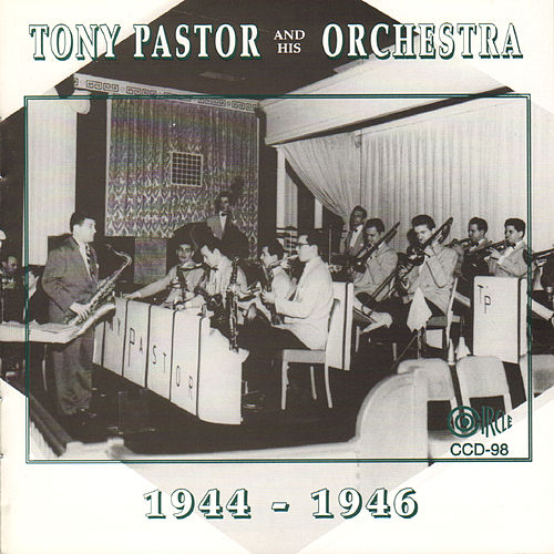 Tony Pastor and His Orchestra 1944-1946 by Tony Pastor