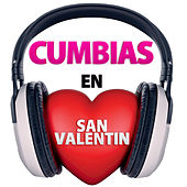 Cumbias en San Valentin by Various Artists