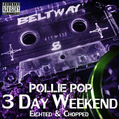 3 Day Weekend by Pollie Pop
