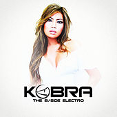 Kobra: The B Sides Electro by Various Artists