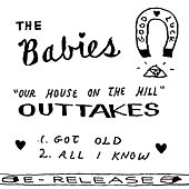 Our House on the Hill Outtakes by The Babies