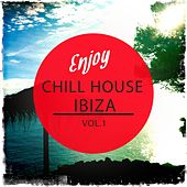 Enjoy Chill House - Ibiza, Vol. 1 (Selection of Finest White Isle Deep House) by Various Artists