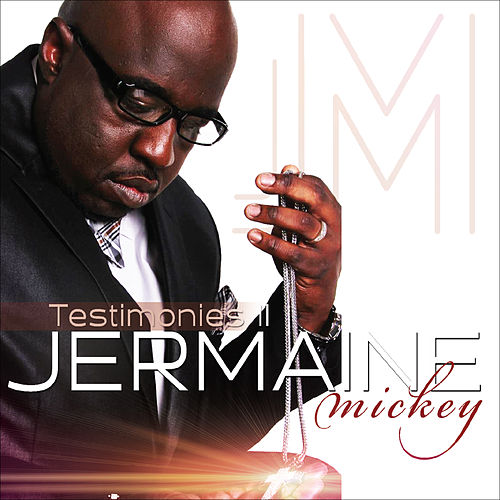 Testimonies II by Jermaine Mickey