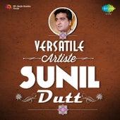 Versatile Artiste - Sunil Dutt by Various Artists