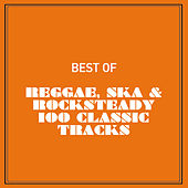 Best of Reggae, Ska & Rocksteady 100 Classic Tracks by Various Artists