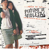 Perfume de Violetas (Original Motion Picture Soundtrack) by Various Artists