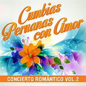 Cumbias Peruanas Con Amor: Concierto Romántico, Vol. 2 by Various Artists