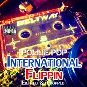 International Flippin' by Pollie Pop