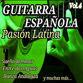 Guitarra Española Pasion Latina, Vol. 4 by Various Artists