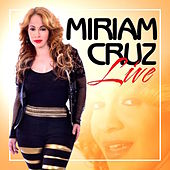 Miriam Cruz Live by Miriam Cruz