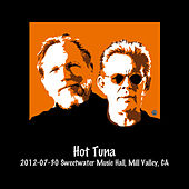 2012-07-30 sweetwater Music Hall, Mill Valley, Ca (Live) by Hot Tuna