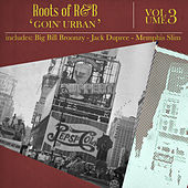 Roots of R & B, Vol. 3 - Goin' Urban by Various Artists