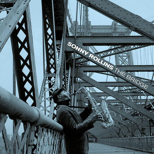 The Bridge (feat. Jim Hall) [Bonus Track Version] by Sonny Rollins