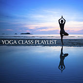 Yoga Class Playlist by Various Artists