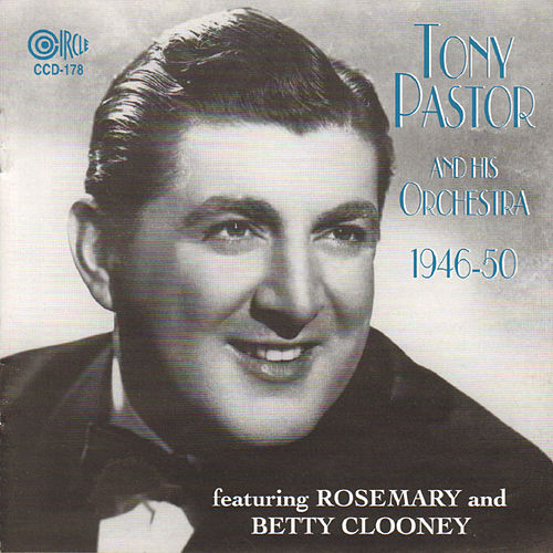 Tony Pastor and His Orchestra 1946-1950 by Tony Pastor