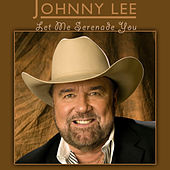 Let Me Serenade You by Johnny Lee