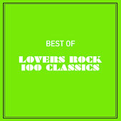 Best of Lovers Rock 100 Classics von Various Artists