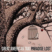 Paradise Lost by Great American Taxi