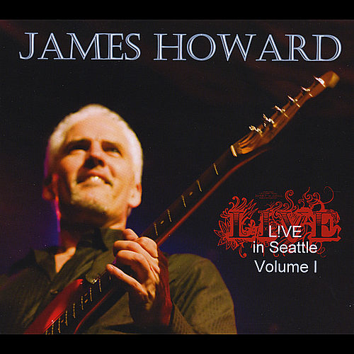 Live in Seattle, Vol. I by James Howard