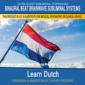 Learn Dutch - Subliminal and Ambient Music Therapy by Binaural Beat Brainwave Subliminal Systems
