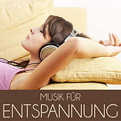 Musik für Entspannung by Various Artists