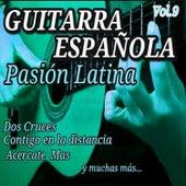 Guitarra Española Pasion Latina, Vol. 9 by Various Artists