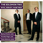 Ravel, Debussy, Faure: Trios by The Solomon Trio