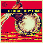 Global Rhythms - Drums and Percussive Traditions from Around the World by Various Artists